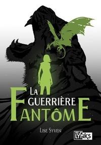 Lise Syven - La guerrière fantôme Tome : Tome 1, La guerrière fantôme ; Tome 2, Le lion à la langue fourchue.
