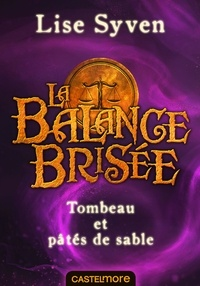 Lise Syven - Tombeau et pâtés de sable - La Balance brisée, T1.5.