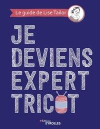 Livres téléchargeables gratuitement pour tablette Nook Je deviens expert tricot 9782212438697 ePub PDB par Lise Tailor (Litterature Francaise)