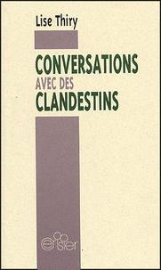 Lise Thiry - Conversations avec des clandestins.