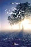 Lise Thouin - De l'autre côté des choses - L'itinéraire bouleversant d'une passeuse d'âmes.