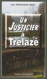Lise Tiffanneau-Midy - Un justicier à Trélazé.
