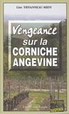 Lise Tiffanneau-Midy - Vengeance sur la corniche angevine.
