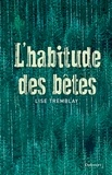 Lise Tremblay - L'habitude des bêtes.