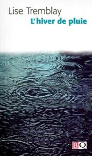 Lise Tremblay - L'hiver de pluie.