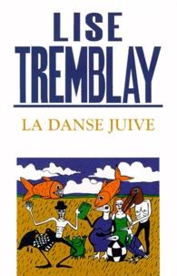 Lise Tremblay - La danse juive.