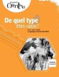 Lise Turgeon - De quel type êtes-vous? / Fascicule d'accompagnement - Une clé pour s'orienter, La typologie professionnelle RIASEC.