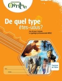 Lise Turgeon - De quel type êtes-vous? / Fascicule de l'élève - Une clé pour s'orienter, La typologie professionnelle RIASEC.