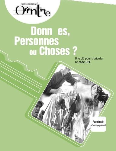 Données, Personnes ou Choses? / Fascicule d'accompagnement. Une clé pour s'orienter, Le code DPC