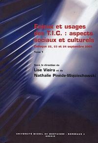 Lise Vieira et Nathalie Pinede-Wojciechowski - Enjeux et usages des TIC, aspects sociaux et culturels - Pack en 2 volumes : Tomes 1 et 2.