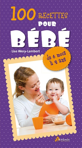 Lise Wery-Lambert - 100 recettes pour bébé.