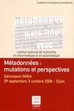 Lisette Calderan et Bernard Hidoine - Métadonnées : mutations et perspectives - Séminaire INRIA, 29 septembre-3 octobre 2008, Dijon.