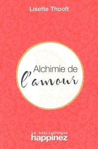 Lisette Thooft - Alchimie de l'amour.