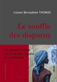 Lisiane bernadette Thomas - Le souffle des disparus.