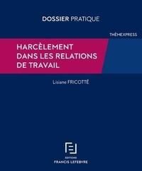 Lisiane Fricotté - Harcèlement dans les relations de travail.