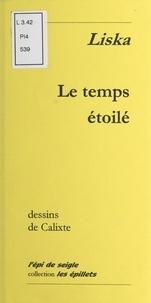 Liska et  Calixte - Le temps étoilé.