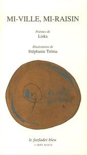 Liska et Stéphanie Tréma - Mi-ville, mi-raisin.
