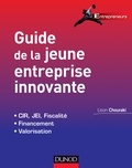 Lison Chouraki - Guide de la jeune entreprise innovante - Fiscalité, financement, valorisation (JEI, Crédit Impôt Recherche, etc.).
