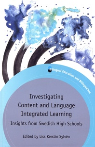 Liss Kerstin Sylvén - Investigating Content and Language Integrated Learning - Insights from Swedish High Schools.