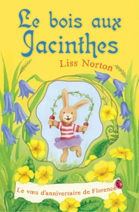 Liss Norton - Le bois aux jacinthes - Tome 1 : Le voeu d'anniversaire de Florence.