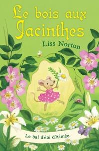 Liss Norton - Le bois aux jacinthes - Tome 2 : Le bal d'été d'Aimée.