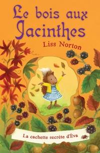 Liss Norton - Le bois aux jacinthes - Tome 3 : La cachette secrète d'Eva.