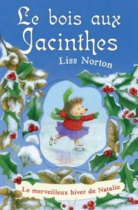 Liss Norton - Le bois aux jacinthes - Tome 4 : Le merveilleux hiver de Natalie.