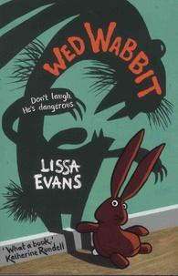 Lissa Evans - Wed Wabbit.