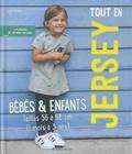 Lissi Wilbat - Tout en jersey bébés & enfants - Tailles 56 à 98 cm (1 mois à 3 ans). 3 planches de patrons incluses.
