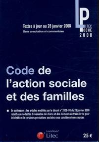 Litec - Code de l'action sociale et des familles - Textes mis à jour au 28 janvier 2008.