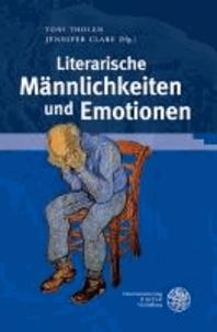 Literarische Männlichkeiten und Emotionen.