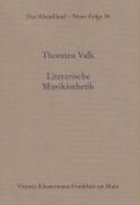 Literarische Musikästhetik - Eine Diskursgeschichte von 1800 bis 1950.