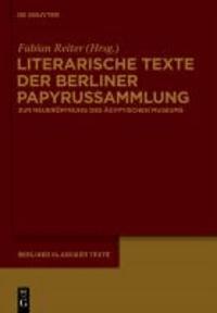 Literarische Texte der Berliner Papyrussammlung - Zur Neueröffnung des Ägyptischen Museums.