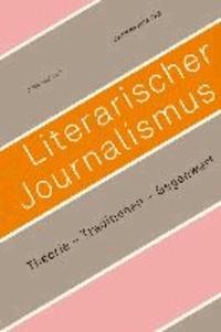 Literarischer Journalismus. Theorie - Traditionen - Gegenwart.
