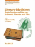 Literary Medicine: Brain Disease and Doctors in Novels, Theater, and Film.