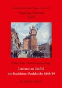 Literatur im Umfeld der Frankfurter Paulskirche 1848/49.