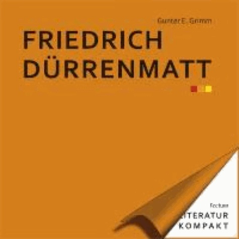 Literatur kompakt: Friedrich Dürrenmatt.