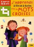 Karine-Marie Amiot et Kaori Souvignet - J'apprends à lire et à écrire avec les mots croisés, A partir de 6 ans - Les métiers, Les jeux et les jouets, Les fêtes.