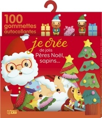 Elen Lescoat - Je crée de jolis pères Noël, sapins... - 100 gommettes autocollantes.