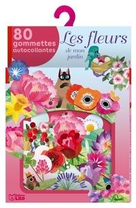 Marie-Rose Boisson - Les fleurs de mon jardin - 80 gommettes autocollantes.