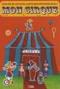Lito - Mon cirque - Plus de 60 autocollants repositionnables !.