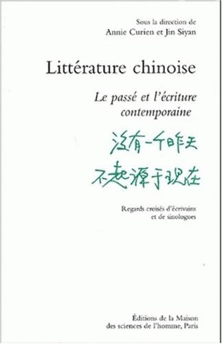 Annie Bergeret Curien - Littérature chinoise. - Le passé et l'écriture contemporaine, regards croisés d'écrivains et de sinologues.