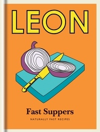 Little Leon: Fast Suppers - Naturally fast recipes.
