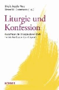 Liturgie und Konfession - Grundfragen der Liturgiewissenschaft im interkonfessionellen Gespräch.