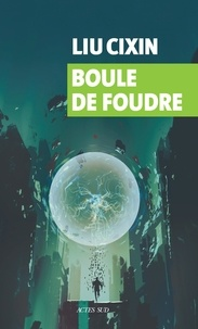 Pdf books for mobile free download Boule de foudre 9782330125592 (Litterature Francaise) par Liu Cixin