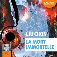 Liu Cixin - La Mort immortelle.