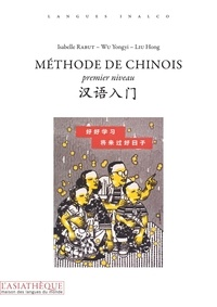 Liu Hong et Isabelle Rabut - Méthode de chinois - Premier niveau.