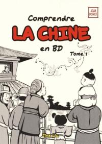 Liu Jing - Comprendre la Chine en BD Tome 1 : De l'empereur jaune à la dynastie Han, de 2697 avant J-C à 220 après J-C.