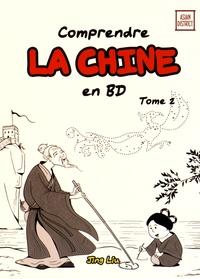 Liu Jing - Comprendre la Chine en BD Tome 2 : De la période des Trois Royaumes jusqu'à la dynastie Tang de 220 à 907.
