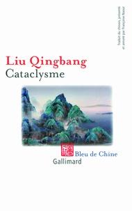 Liu Qingbang - Cataclysme.